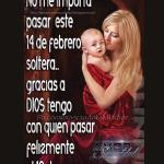 Imagenes con Frases de San Valentin: Soltera y Feliz