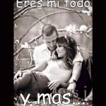 Eres mi todo