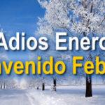 Imagenes con frases: Adios Enero Bienvenido Febrero