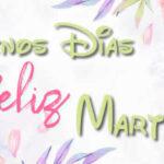Buenos dias Martes con imagenes y frases bonitas