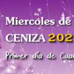 17 de Febrero Miercoles de Ceniza 2021