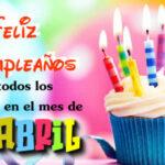 Feliz cumpleaños en Abril con frases bonitas