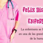 Feliz dia de la enfermera con mensajes bonitos
